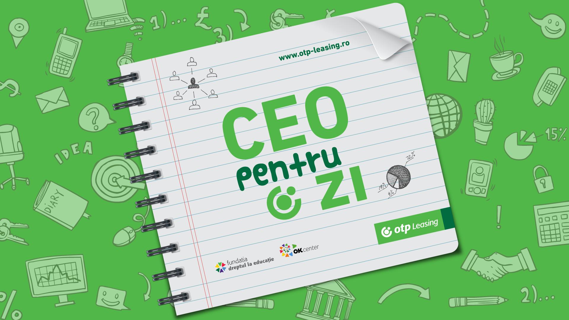 CEO pentru 1 zi – OTP Leasing România și Fundația Dreptul la Educație îți arată ce înseamnă management la cel mai înalt nivel