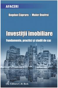 Investiţii imobiliare. Fundamente, practici şi studii de caz