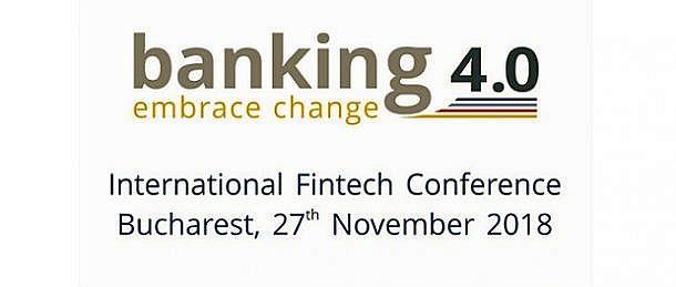 Banking 4.0, o conferință internațională dedicată tehnologiilor emergente