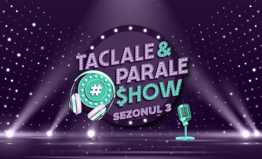 "#Dreptullabanking a lansat sezonul 3 al show-ului online ""La Taclale și parale"""
